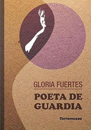 Poeta de guardia.: FUERTES, Gloria.