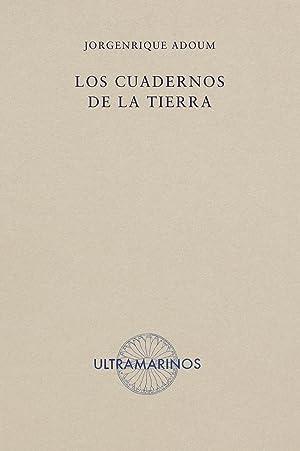 Los cuadernos de la tierra.: ADOUM, Jorgenrique.