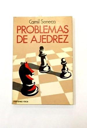 Problemas de ajedrez.: SENECA, Camil.