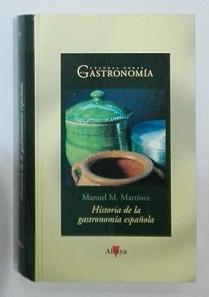 Historia de la gastronomía española.: MARTÍNEZ, Manuel M.