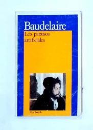 Los paraísos artificiales.: BAUDELAIRE, Charles.
