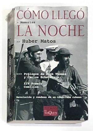 Cómo llegó la noche. Revolución y condena: MATOS, Huber.