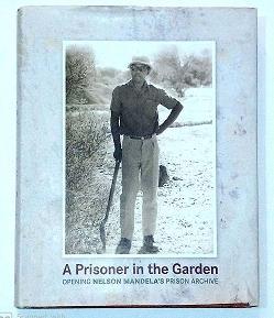 A prisoner in the Garden.: MANDELA, Nelson.