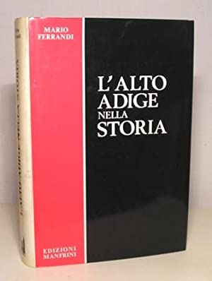 L'ALTO ADIGE NELLA STORIA: FERRANDI MARIO