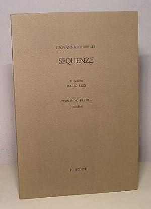 SEQUENZE - POESIE 1961 - 1982 PREFAZIONE: GIUBELLI GIOVANNA