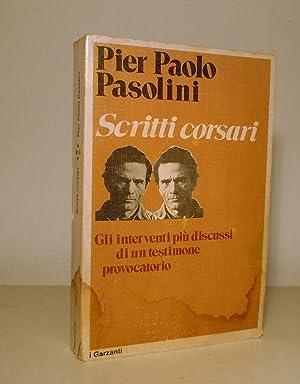 SCRITTI CORSARI - GLI INTERVENTI PIU' DISCUSSI: PASOLINI PIER PAOLO