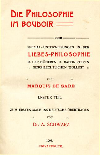 Die Philosophie im Boudoir. Oder Spezial-Unterweisungen in: Sade, Marquis de.