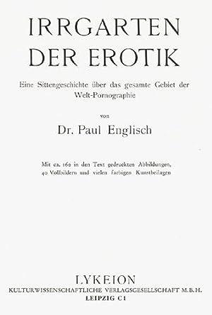 Irrgarten der Erotik. Eine Sittengeschichte über das: Englisch, Paul.