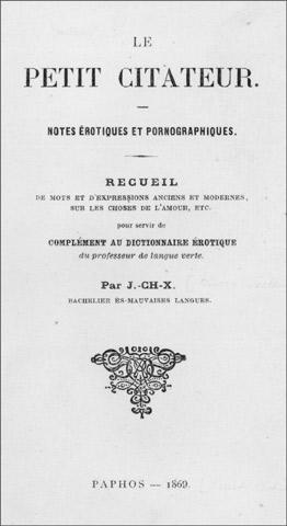 Le Petit Citateur. Notes érotiques et pornographiques.
