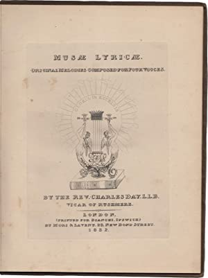 Musae Lyricae. Original melodies composed for four voices by the Rev. Charles Day, L.L.B. Vicar o...
