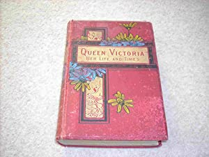 The Life & Times of Victoria -: By the Author