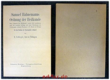 """Samuel Hahnemanns Ordnung der Heilkunde : Das """"Organon der Heilkunst"""", zuerst 1810 ..."""