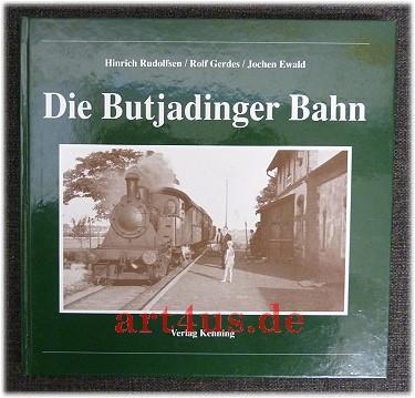 Die Butjadinger Bahn. Nebenbahndokumentation ; 46