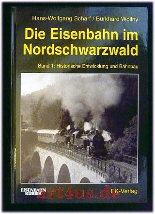 Die Eisenbahn im Nordschwarzwald : Band 1: Scharf, Hans-Wolfgang und