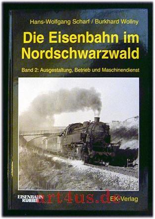 Die Eisenbahn im Nordschwarzwald : Band 2: Scharf, Hans-Wolfgang und