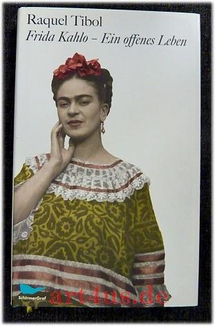 Frida Kahlo - ein offenes Leben. - Tibol, Raquel