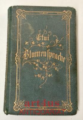 Neueste Etui-Blumensprache nebst Liedern der Liebe : Vogl, Johann R.