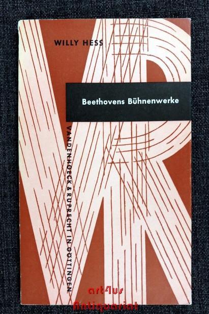 Beethovens Bühnenwerke : Fünf Vorlesungen, gehalten im: Hess, Willy: