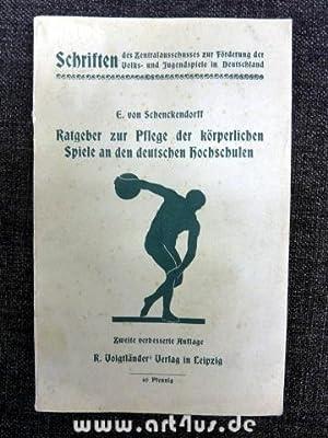 Ratgeber zur Pflege der körperlichen Spiele an den deutschen Hochschulen. Schriften des ...