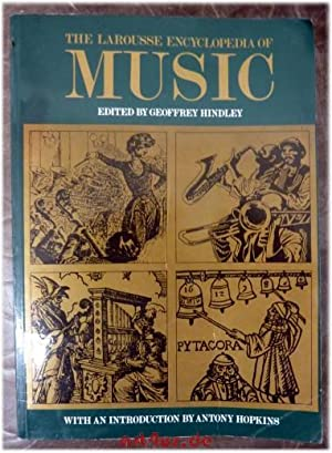 The Larousse Encyclopaedia of Music: Hindley, Geoffrey and