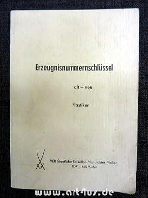 Erzeugnisnummernschlüssel : alt - neu : Plastiken.: VEB Staatliche Porzellan-Manufaktur Meißen...