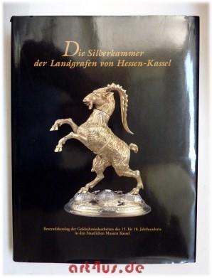 Die Silberkammer der Landgrafen von Hessen-Kassel : Schütte, Rudolf-Alexander, Michael