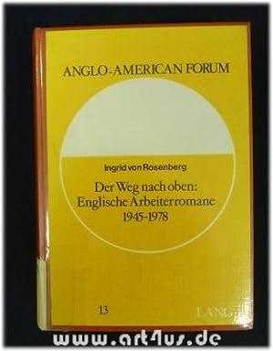 Der Weg nach oben : englische Arbeiterromane 1945 - 1978. Anglo-American forum ; Bd. 13: Rosenberg,...