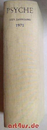 Psyche : Zeitschrift für Psychoanalyse und ihre Anwendungen : 25. Jahrgang 1971: Mitscherlich,...
