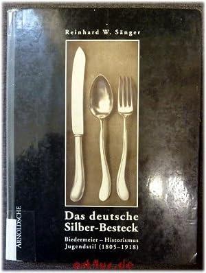 Das deutsche Silber-Besteck : Biedermeier - Historismus - Jugendstil (1805 - 1918); Firmen, ...