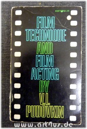 Film Technique and Film Acting : Memorial Edition with a Memoir and a revised and completed recor...