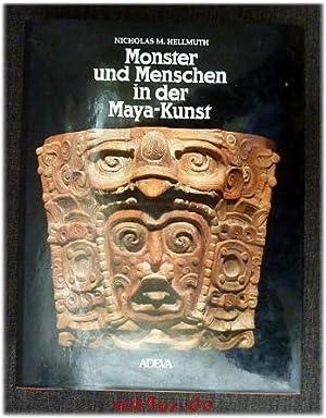 Monster und Menschen in der Maya-Kunst : eine Ikonographie der alten Religionen Mexikos und ...
