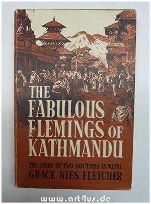 The Fabulous Flemings of Kathmandu. The Story of two Doctors in Nepal.: Fletcher, Grace Nies: