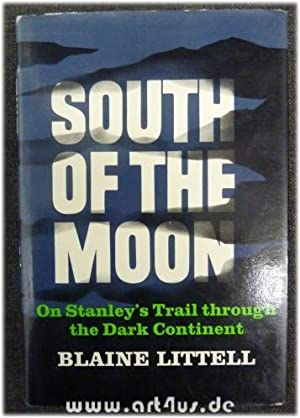 South of the Moon : On Stanley`s Trail through the Dark Continent.