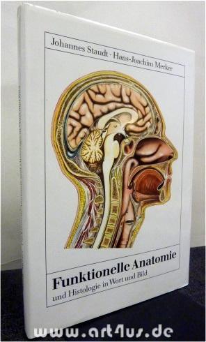 Funktionelle Anatomie und Histologie in Text und Bild. Johannes ...