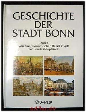 Geschichte der Stadt Bonn in vier Bänden : Band 4: Von einer Französischen Bezirksstadt ...