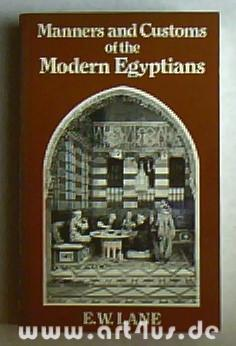 An Account of the Manners and Customs of the Modern Egyptians : Written in Egypt during the Years...