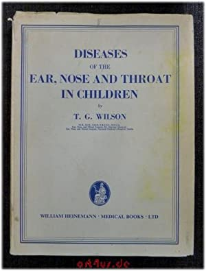 Diseases of the Ear, Nose and Throat in Children.: Wilson, T.G.: