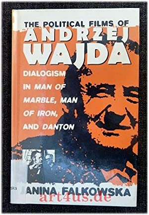 The Political Films of Andrzej Wajda: Dialogism in Man of Marble, Man of Iron, and Danton