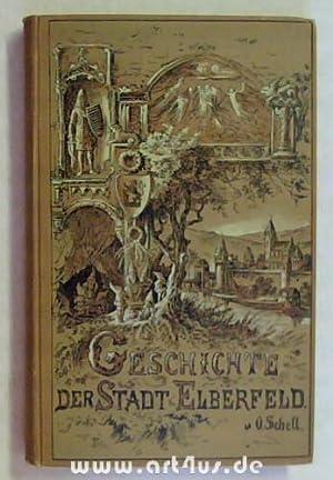 Geschichte der Stadt Elberfeld.: Schell, Otto: