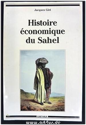 Histoire économique du Sahel : Des empires à la colonisation.: Giri, Jacques: