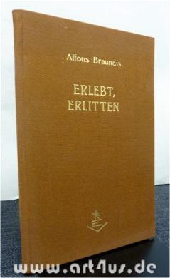 Erlebt, erlitten : Gedichte zum Zeitgeschehen.: Brauneis, Alfons: