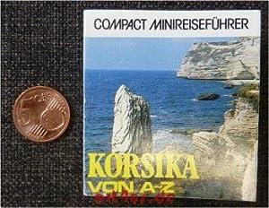 Korsika von A - Z. Compact Minireiseführer.: Wolfsperger, Klaus: