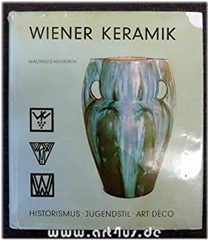 Wiener Keramik : Historismus, Jugendstil, Art Deco.: Neuwirth, Waltraud: