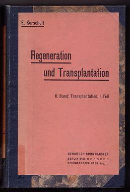 Regeneration und Transplantation - II Band in zwei Teilbänden II. Band: Transplantation unter ...