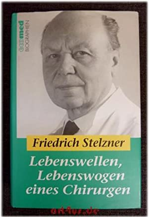 Lebenswellen, Lebenswogen eines Chirurgen.: Stelzner, Friedrich: