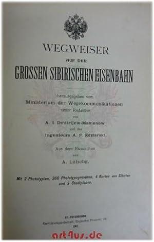 Wegweiser auf der Grossen Sibirischen Eisenbahn. herausgegeben vom Ministerium der ...