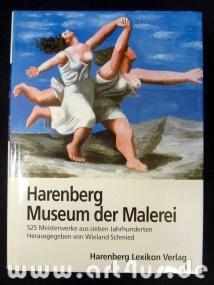 Harenberg Museum der Malerei : 525 Meisterwerke aus sieben Jahrhunderten.: Schmied, Wieland [Hrsg.]...