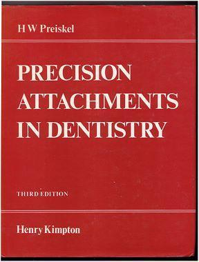 Precision Attachments in Dentistry: Introductory Manual: Preiskel, H W: