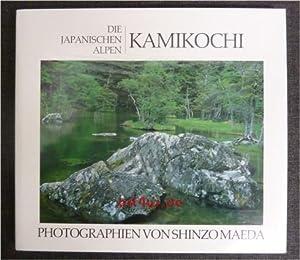 Die japanischen Alpen : Kamikochi: Maeda, Shinzo:
