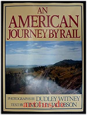 An American Journey by Rail.: Witney, Dudley and